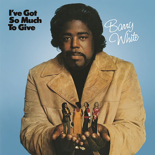 I've Got So Much To Give by Barry White