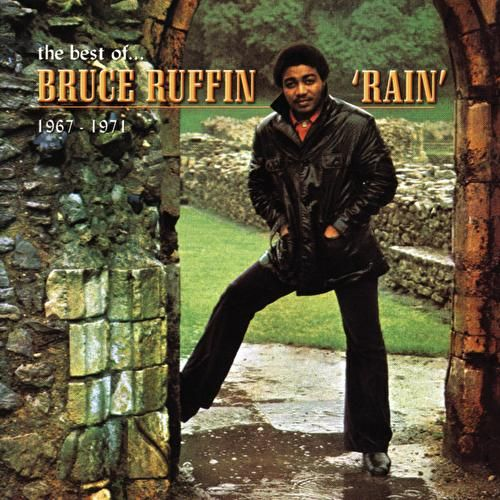 Play & Download Rain: The Best Of Bruce Ruffin 1967-1971 by Various Artists | Napster