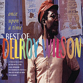 Play & Download Once Upon A Time: The Best Of Delroy Wilson by Delroy Wilson | Napster
