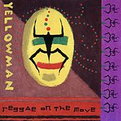 Play & Download Reggae On The Move by Yellowman | Napster