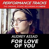Play & Download For Love Of You (Premiere Performance Plus Track) by Audrey Assad | Napster