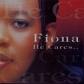 Play & Download He Cares by Fiona | Napster