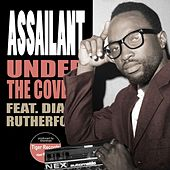 Under The Covers by Assailant
