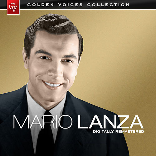 Play & Download Golden Voices - Mario Lanza (Remastered) by Mario Lanza | Napster