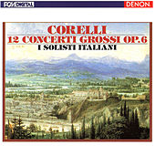 Play & Download Corelli: 12 Concerti Grossi, Op. 6 by I Solisti Italiani | Napster