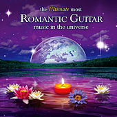 Play & Download The Ultimate Most Romantic Guitar Music in the Universe by Various Artists | Napster