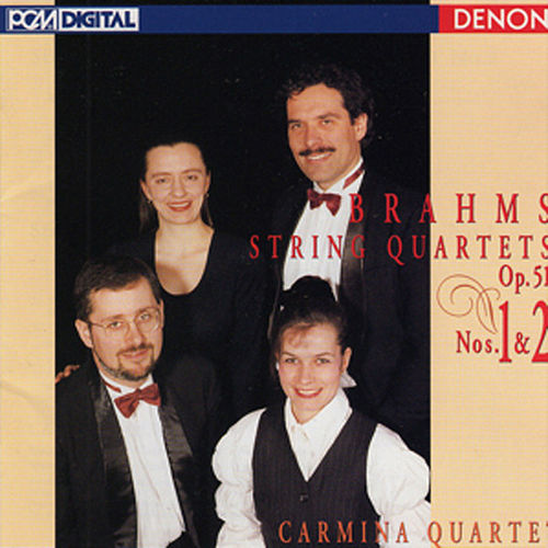 Play & Download Brahms: String Quartets Op. 51, Nos. 1 & 2 by Carmina Quartet | Napster