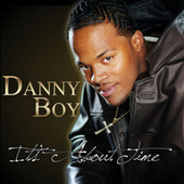 It's About Time by Danny Boy