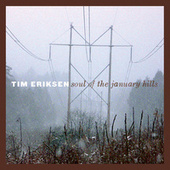 Soul of the January Hills by Tim Eriksen