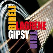Play & Download Gipsy Trio by Biréli Lagrène | Napster