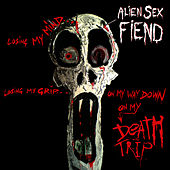 Death Trip by Alien Sex Fiend