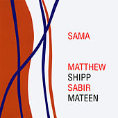 Play & Download Sama by Matthew Shipp | Napster
