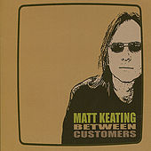 Between Customers by Matt Keating