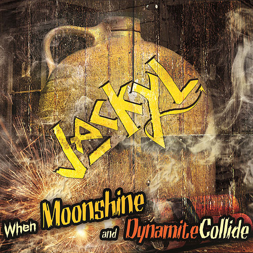 Play & Download When Moonshine And Dynamite Collide by Jackyl | Napster