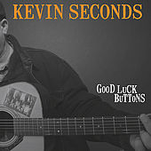 Play & Download Good Luck Buttons by Kevin Seconds | Napster