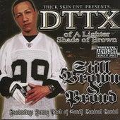 Still Brown & Proud by DTTX