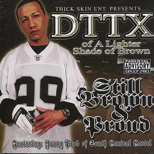 Play & Download Still Brown & Proud by DTTX | Napster