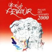 Play & Download Live au Palais des Congrès 2000 by Charles Aznavour   Napster