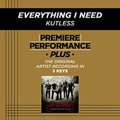 Play & Download Everything I Need (Premiere Performance Plus Track) by Kutless | Napster