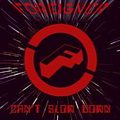 Play & Download Can't Slow Down by Foreigner | Napster