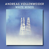 White Winds by Andreas Vollenweider