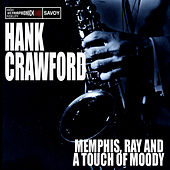 Play & Download Memphis, Ray & A Touch Of Moody by Hank Crawford | Napster