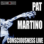 Play & Download Consciousness/Live by Pat Martino | Napster