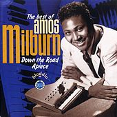 Play & Download Down The Road Apiece -The Best Of Amos Milburn by Amos Milburn | Napster