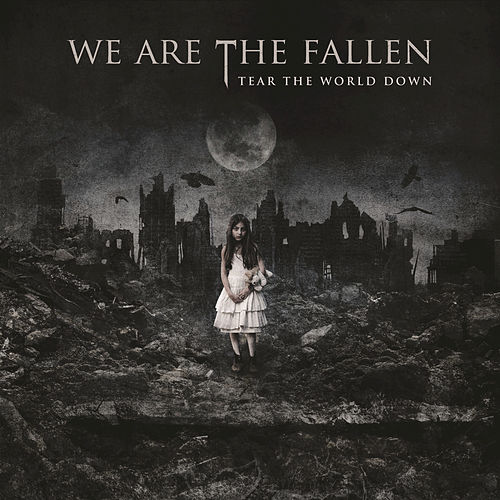 Play & Download Tear The World Down by We Are The Fallen | Napster