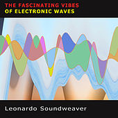 The Fascinating Vibes Of Electronic Waves by Leonardo