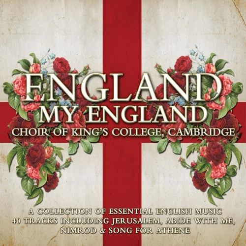 King's College Choir: England my England by Various Artists