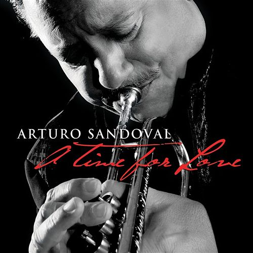 Play & Download A Time For Love by Arturo Sandoval | Napster