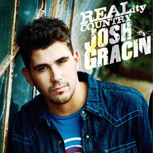 Josh Gracin - REALity Country by Josh Gracin