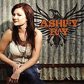 Play & Download Ashley Ray by Ashley Ray | Napster