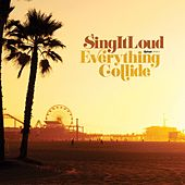 Play & Download Everything Collide by Sing It Loud | Napster