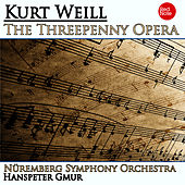 Play & Download Weill: The Threepenny Opera by Hanspeter Gmur | Napster
