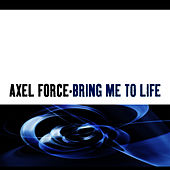 Play & Download Bring Me To Life by Axel Force | Napster