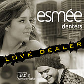 Love Dealer (Featuring Justin Timberlake) by Esmee Denters