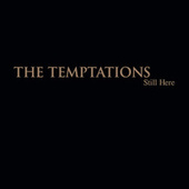 Still Here by The Temptations