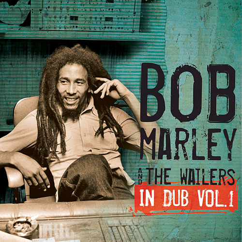 In Dub Vol. 1 by Bob Marley