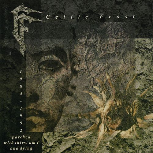 Parched With Thirst Am I And Dying by Celtic Frost