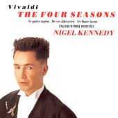 Play & Download Vivaldi: The Four Seasons by Nigel Kennedy | Napster