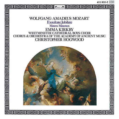 Play & Download Mozart: Exsultate Jubilate; Motets by Emma Kirkby | Napster