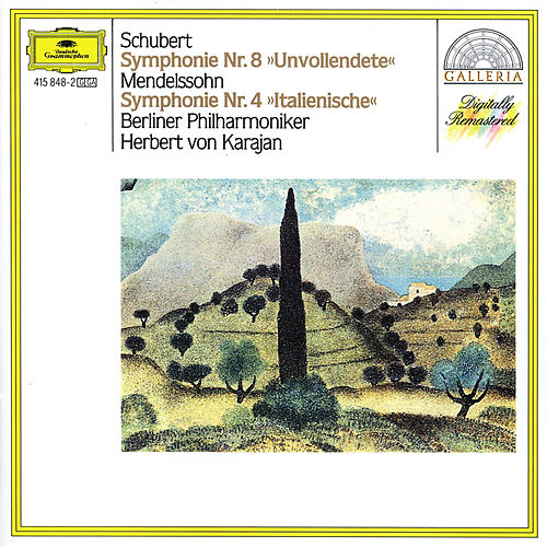 Schubert: Symphony No.8 'Unfinished' / Mendelssohn: Symphony No.4 'Italian' by Berliner Philharmoniker