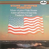 Play & Download Sousa: Stars and Stripes Forever by Eastman Wind Ensemble | Napster
