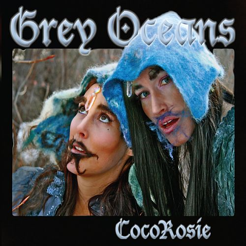Play & Download Grey Oceans by CocoRosie | Napster