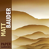 Play & Download Paper Gardens by Matt Bauder | Napster