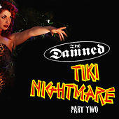 Play & Download Tiki Nightmare - Live in London Part Two by The Damned | Napster