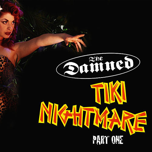 Tiki Nightmare - Live in London Part One by The Damned