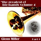Greatest Of Big Bands Vol 4 - Glen Miller Part 1 von Glenn Miller
